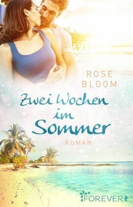 Zwei Wochen im Sommer - Bloom, Rose