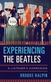 Experiencing the Beatles (eBook, ePUB)
