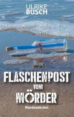 Flaschenpost vom Mörder - Busch, Ulrike