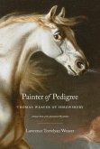 Painter of Pedigree: Thomas Weaver of Shrewsbury Animal Artist of the Agricultural Revolution