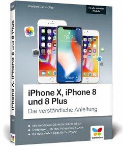 iPhone X, iPhone 8 und 8 Plus - Damaschke, Giesbert