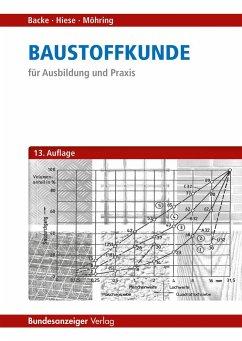 Baustoffkunde - Backe, Hans; Hiese, Wolfram; Möhring, Rolf
