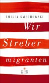 Wir Strebermigranten (eBook, ePUB)