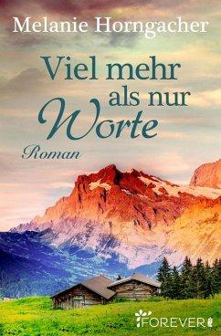 Viel mehr als nur Worte (eBook, ePUB) - Horngacher, Melanie