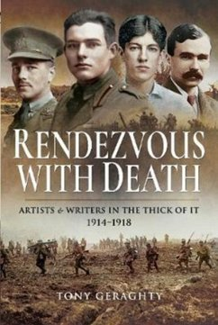 Rendezvous with Death: Artists & Writers in the Thick of It 1914-1918 - Geraghty, Tony