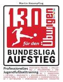 130 Übungen für den Bundesliga-Aufstieg