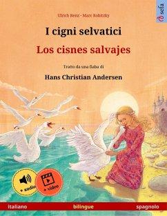I cigni selvatici - Los cisnes salvajes (italiano - spagnolo)