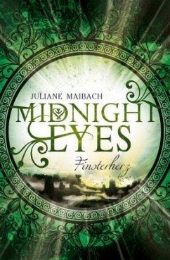 Finsterherz / Midnight Eyes Bd.2 - Maibach, Juliane