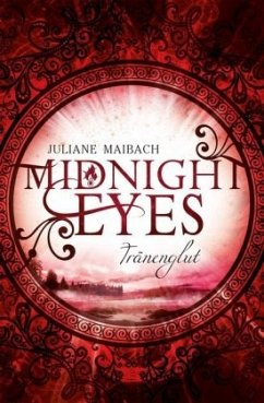 Tränenglut / Midnight Eyes Bd.3 - Maibach, Juliane