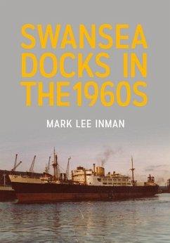 Swansea Docks in the 1960s - Inman, Mark Lee