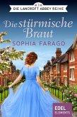 Die stürmische Braut / Lancroft Abbey Bd.3 (eBook, ePUB)