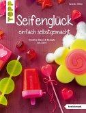 Seifenglück einfach selbstgemacht (eBook, PDF)