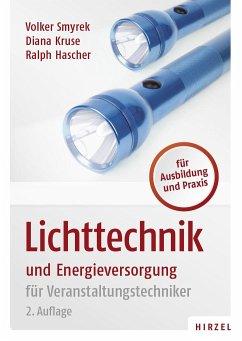 Lichttechnik und Energieversorgung - Smyrek, Volker; Kruse, Diana; Hascher, Ralph