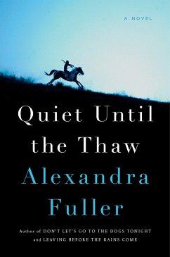 Quiet Until the Thaw - Fuller, Alexandra