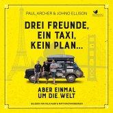 Drei Freunde, ein Taxi, kein Plan...Aber einmal um die Welt (MP3-Download)