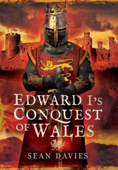 Edward I's Conquest of Wales - Davies, Sean