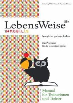 LebensWeise55+ Manual - Berg, Andreas; Göhner, Wiebke; Haas, Ute; Hamm, Michael