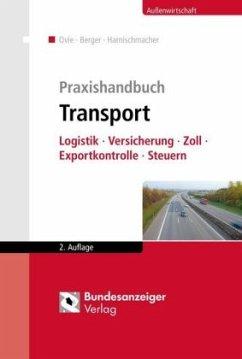Praxishandbuch Transport - Ehmen, Klaas;Hofmann LL.M., Sandra;Huschens, Ferdinand