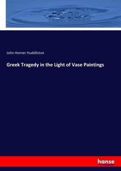 Greek Tragedy in the Light of Vase Paintings