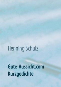 Gute-Aussicht.com Kurzgedichte