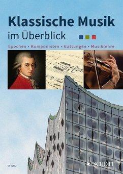 Klassische Musik im Überblick - Schünemeyer, Jens; Oswald, Julian; Müller, Evemarie; Mauersberger, Marlis; Johannsen, Paul