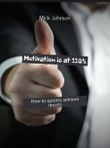 Motivation is at110%. How toquickly achieve results (eBook, ePUB)