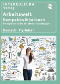 Arbeitswelt Kompaktwörterbuch Deutsch - Tigrinisch