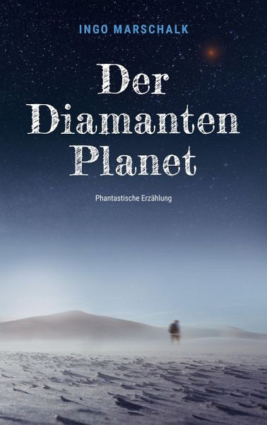 Der Diamantenplanet (eBook, ePUB) - Marschalk, Ingo