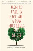 How to Fall in Love with a Man Who Lives in a Bush (eBook, ePUB)