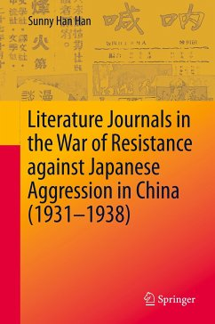 Literature Journals in the War of Resistance against Japanese Aggression in China (1931-1938) - Han, Sunny Han