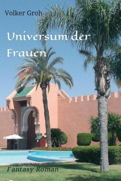 Universum der Frauen (eBook, ePUB) - Groh, Volker