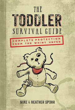 The Toddler Survival Guide (eBook, ePUB) - Spohr, Mike; Spohr, Heather