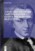 Zwischen Rechten und Pflichten - Kants >Metaphysik der Sitten<