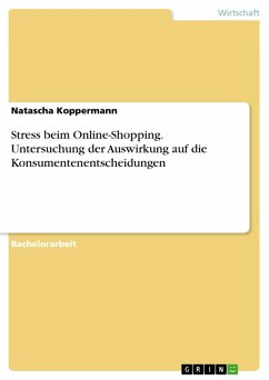 Stress beim Online-Shopping. Untersuchung der Auswirkung auf die Konsumentenentscheidungen (eBook, PDF)