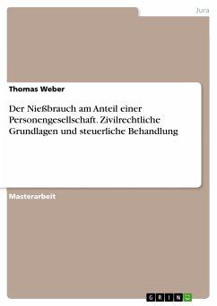 Der Nießbrauch am Anteil einer Personengesellschaft. Zivilrechtliche Grundlagen und steuerliche Behandlung (eBook, PDF)