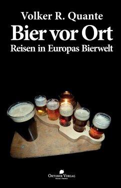 Bier vor Ort - Quante, Volker R.