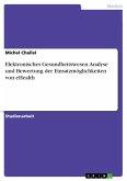 Elektronisches Gesundheitswesen. Analyse und Bewertung der Einsatzmöglichkeiten von eHealth (eBook, PDF)
