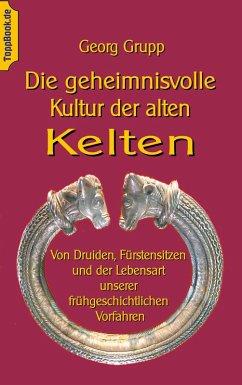 Die geheimnisvolle Kultur der alten Kelten (eBook, ePUB)