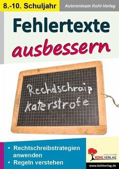 Fehlertexte ausbessern / Klasse 8-10 - Autorenteam Kohl-Verlag
