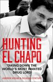 Hunting El Chapo: Taking down the world's most-wanted drug-lord (eBook, ePUB)