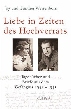 Liebe in Zeiten des Hochverrats (eBook, ePUB) - Weisenborn, Joy; Weisenborn, Günther