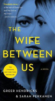 The Wife Between Us (eBook, ePUB) - Hendricks, Greer; Pekkanen, Sarah