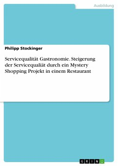 Servicequalität Gastronomie. Steigerung der Servicequaliät durch ein Mystery Shopping Projekt in einem Restaurant