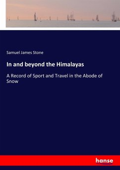 In and beyond the Himalayas - Stone, Samuel James