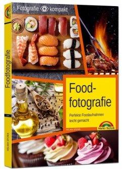 Foodfotografie - Perfekte Foodaufnahmen leicht ...