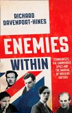 Enemies Within: Communists, the Cambridge Spies and the Making of Modern Britain (eBook, ePUB)