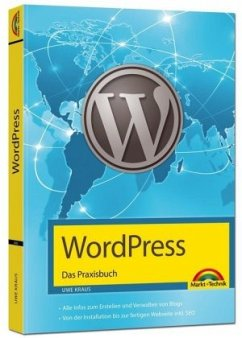 WordPress - Das Praxisbuch Schritt für Schritt installieren, konfigurieren, Waren verkaufen, Bloggen und vieles mehr - Kraus, Uwe