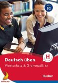 deutsch üben - Wortschatz & Grammatik B2 (eBook, PDF)