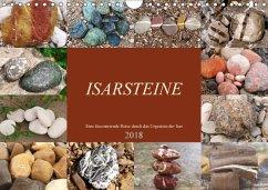 Isarsteine - Eine faszinierende Reise durch das Urgestein der Isar (Wandkalender 2018 DIN A4 quer) - Schimmack, Michaela