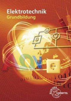 Elektrotechnik Grundbildung - Bumiller, Horst; Burgmaier, Monika; Eichler, Walter; Feustel, Bernd; Käppel, Thomas; Klee, Werner; Manderla, Jürgen; Tkotz, Klaus; Winter, Ulrich